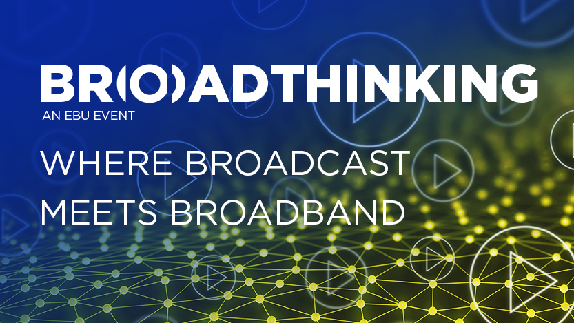 EBU Technology & Innovation - BroadThinking 2019